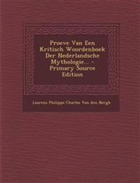 Proeve Van Een Kritisch Woordenboek Der Nederlandsche Mythologie... - Primary Source Edition