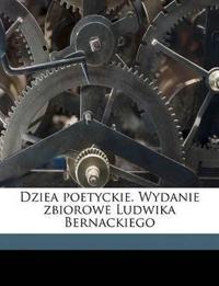 Dziea poetyckie. Wydanie zbiorowe Ludwika Bernackiego Volume 05