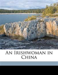 An Irishwoman in China
