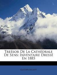 Treésor De La Cathédrale De Sens: Inventaire Dressé En 1885