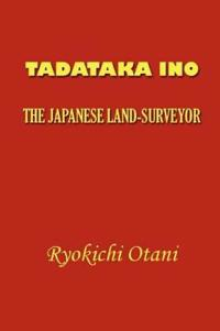 Tadataka Ino, the Japanese Land-Surveyor