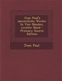 Jean Paul's sämmtliche Werke: In Vier Bänden, zweiter Band