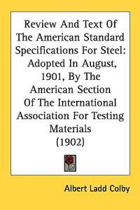 Review and Text of the American Standard Specifications for Steel