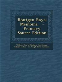 Röntgen Rays: Memoirs...