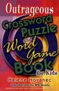 Outrageous Crossword Puzzle and Word Game Book for Kids