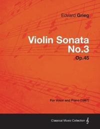 Violin Sonata No.3 Op.45 - For Voice and Piano (1887)