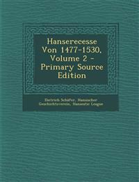Hanserecesse Von 1477-1530, Volume 2 - Primary Source Edition
