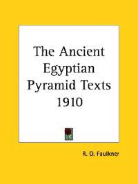 The Ancient Egyptian Pyramid Texts 1910