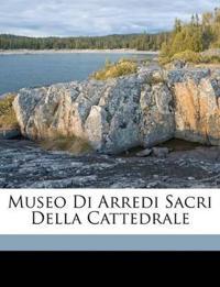 Museo Di Arredi Sacri Della Cattedrale