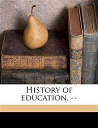 History of education. --