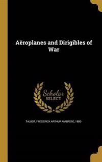 AEROPLANES & DIRIGIBLES OF WAR
