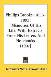 Phillips Brooks, 1835-1893