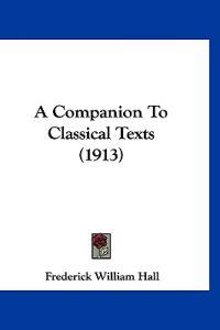 A Companion to Classical Texts