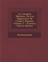 Le Compère Mathieu, Ou Les Bigarrures De L'esprit Humain, Volume 2 - Primary Source Edition