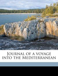 Journal of a voyage into the Mediterranean