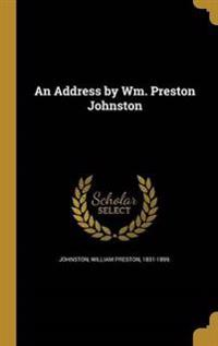 ADDRESS BY WM PRESTON JOHNSTON