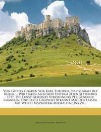 Von Gottes Gnaden Wir Karl Theodor Pfaltz-graff Bey Rhein, ... Wir Haben Allschon Unterm 24ten Septembris 1757. Die Ernst-gemeinte Verordnung Per Gene