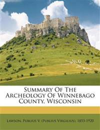 Summary of the archeology of Winnebago County, Wisconsin