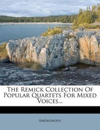 The Remick Collection Of Popular Quartets For Mixed Voices...