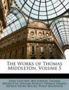 The Works of Thomas Middleton, Volume 5