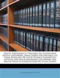 Traité théorique et pratique du plainchant, appelé grégorien, dans lequel on explique les vrais principes de cette science suivant les auteurs anciens