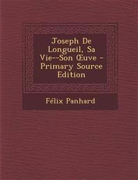 Joseph De Longueil, Sa Vie--Son Œuve