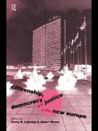 Citizenship, Democracy, and Justice in the New Europe