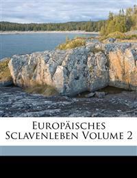 Europäisches Sclavenleben Volume 2