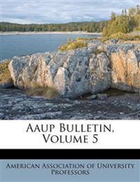 Aaup Bulletin, Volume 5
