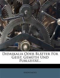 Didaskalia Oder Bl Tter Fur Geist, Gem Th Und Publizit T...