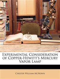 Experimental Consideration of Copper-Hewitt's Mercury Vapor Lamp