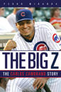 The Big Z: The Carlos Zambrano Story