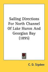 Sailing Directions for North Channel of Lake Huron and Georgian Bay