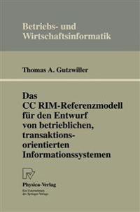 Das CC Rim-Referenzmodell F�r Den Entwurf Von Betrieblichen, Transaktionsorientierten Informationssystemen