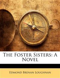 The Foster Sisters: A Novel