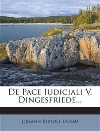 De Pace Iudiciali V. Dingesfriede...