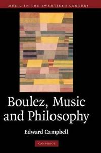 Boulez, Music, and Philosophy