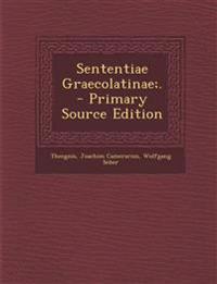 Sententiae Graecolatinae;. - Primary Source Edition