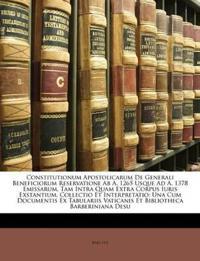 Constitutionum Apostolicarum De Generali Beneficiorum Reservatione Ab A. 1265 Usque Ad A. 1378 Emissarum, Tam Intra Quam Extra Corpus Iuris Exstantium
