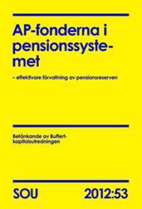 AP-fonderna i pensionssystemet : effektivare förvaltning av pensionsreserven