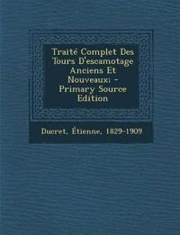 Traité Complet Des Tours D'escamotage Anciens Et Nouveaux;