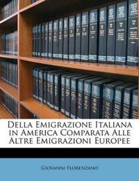 Della Emigrazione Italiana in America Comparata Alle Altre Emigrazioni Europee