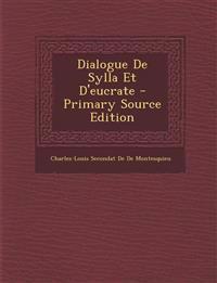 Dialogue de Sylla Et D'Eucrate - Primary Source Edition