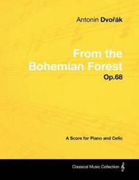 Anton N DVO K - From the Bohemian Forest - Op.68 - A Score for Piano and Cello