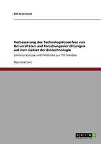 Verbesserung Des Technologietransfers Von Universitaten Und Forschungseinrichtungen Auf Dem Gebiet Der Biotechnologie