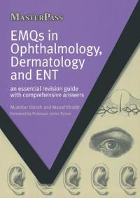 Emqs in Ophalmology, Dermatology Ad Ent: An Essential Revision Guide with Comprehensive Answers