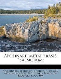 Apolinarii metaphrasis Psalmorum;