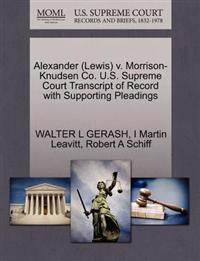 Alexander (Lewis) V. Morrison- Knudsen Co. U.S. Supreme Court Transcript of Record with Supporting Pleadings