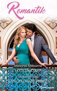 I ditt sällskap/Den förlovade prinsen - Melanie Milburne, Maisey Yates | Laserbodysculptingpittsburgh.com