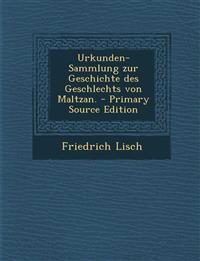 Urkunden-Sammlung zur Geschichte des Geschlechts von Maltzan.